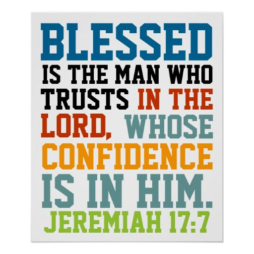 Blessed is the man bible verse Jeremiah 17:7 Posters