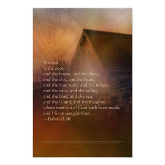Blessed is the spot -- Baha'i Prayer Poster