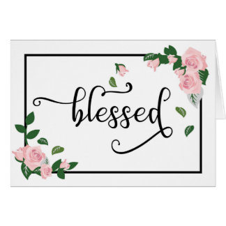 Blessed: It's What I Am Because of You Card