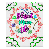 Blessed Mum Life- Mothers Day Posters