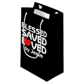 Blessed saved loved by JESUS Small Gift Bag