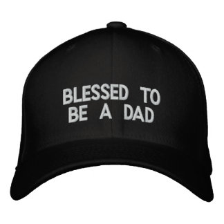 Blessed to be a Dad Embroidered Hats