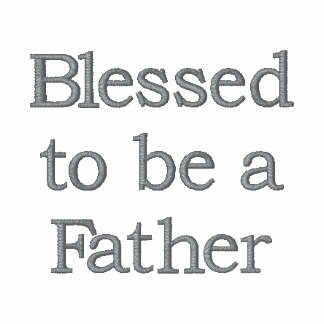Blessed to be a Father