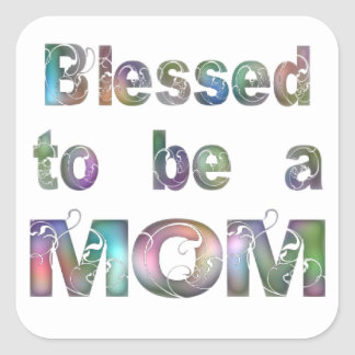 Blessed to be a Mom Square Sticker
