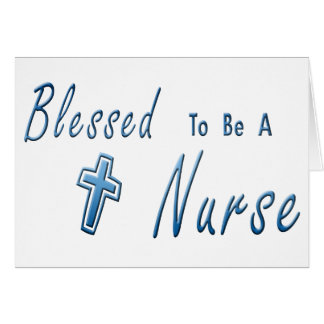 Blessed To Be A Nurse Card