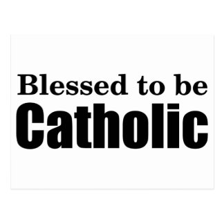 Blessed to be Catholic Postcard
