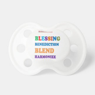 Blessing Benediction Blend Harmonize Christ BABY Pacifier