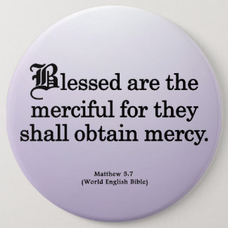 Blessing for Mercy Matthew 5-7 Pinback Button