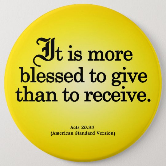 Blessing to Give Acts 20-35 Pinback Button