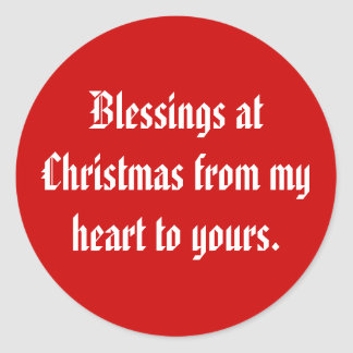 Blessings at Christmas from my heart to yours. Stickers