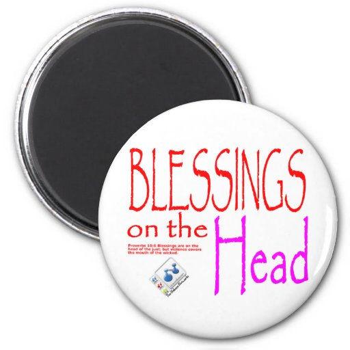 Blessings On The Head - Proverbs 10:6 Magnets