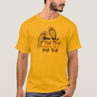 Blew out a Flip Flop 2 T-Shirt