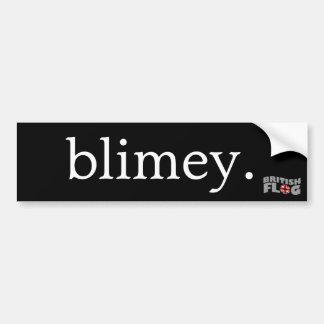 Blimey - argot británico etiqueta de parachoque