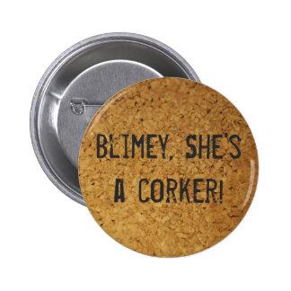 Blimey ella es un corker pin redondo 5 cm