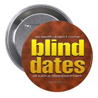 Blind Dates... 3 Inch Round Button