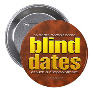 Blind Dates... Pinback Button