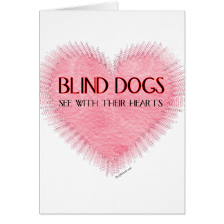 Blind Dogs See With Their Hearts Card