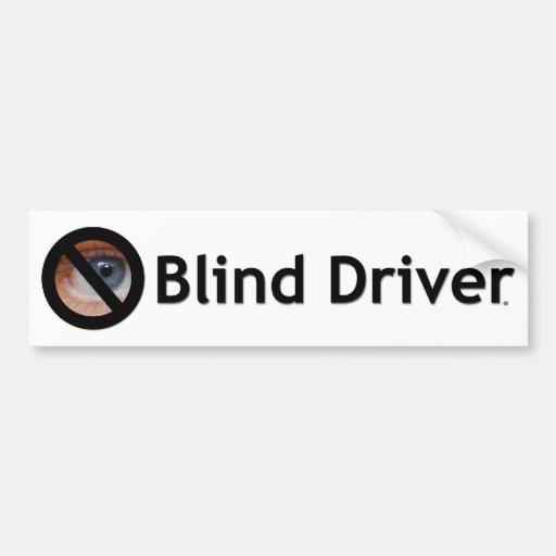 Blind Driver Bumper Sticker