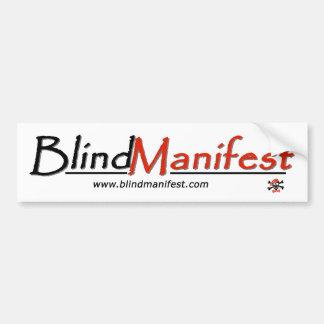 Blind Manifest Bumper Sticker Car Bumper Sticker