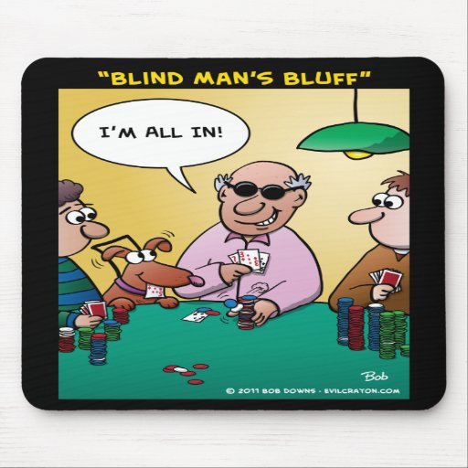 """Blind Man's Bluff"" Mouse Pad"