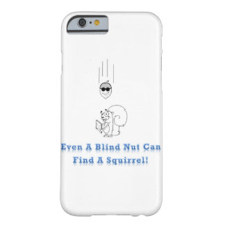 Blind Nut Barely There iPhone 6 Case