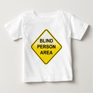 Blind Person Area sign Baby T-Shirt