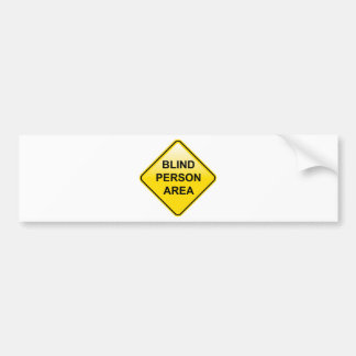 Blind Person Area sign Bumper Sticker