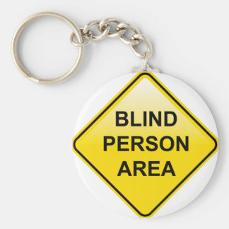 Blind Person Area sign Keychain