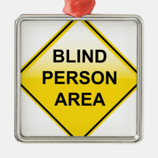 Blind Person Area sign Metal Ornament