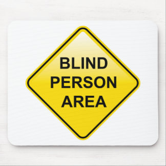 Blind Person Area sign Mouse Pad
