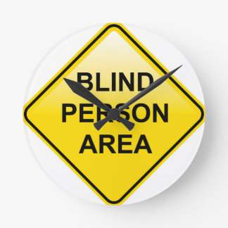 Blind Person Area sign Round Clock