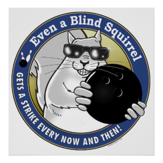 Blind Squirrel Bowling Posters