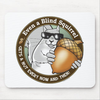 Blind Squirrel Nut Mouse Pad