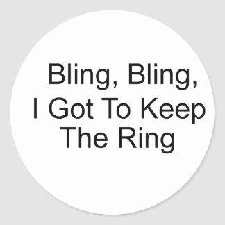 Bling, Bling, conseguí guardar el anillo Pegatina Redonda