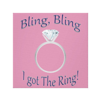 Bling, Bling I got The Ring! Canvas Print
