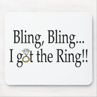 Bling Bling I Got The Ring Wedding Engagement Mouse Pad