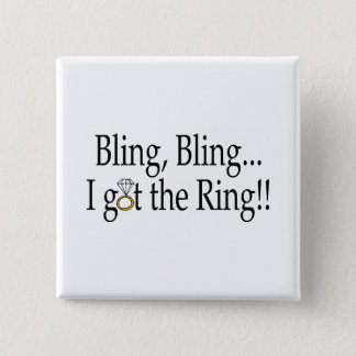 Bling Bling I Got The Ring Wedding Engagement Pinback Button