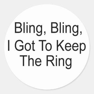 Bling, Bling que conseguí guardar el anillo Pegatina Redonda