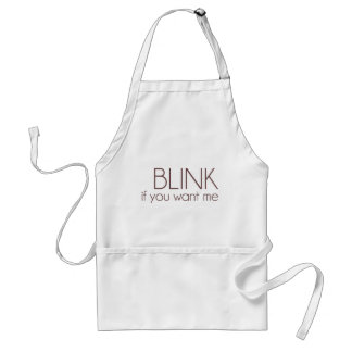Blink If You Want Me Adult Apron