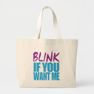 Blink If You Want Me Canvas Bag