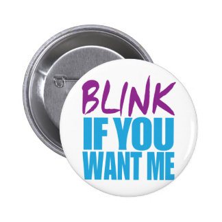 Blink If You Want Me Buttons