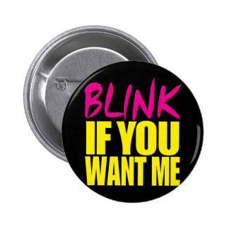 Blink If You Want Me Pins