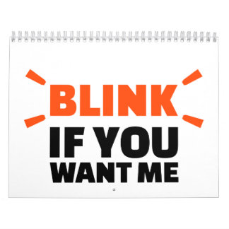 Blink if you want me calendar