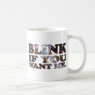 Blink if you want me - Cosmic Coffee Mug