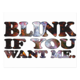 Blink if you want me - Cosmic Postcard