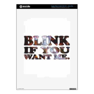 Blink if you want me - Cosmic iPad 3 Skin