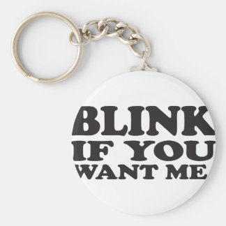 Blink if you want me keychains