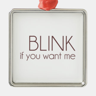 Blink If You Want Me Square Metal Christmas Ornament