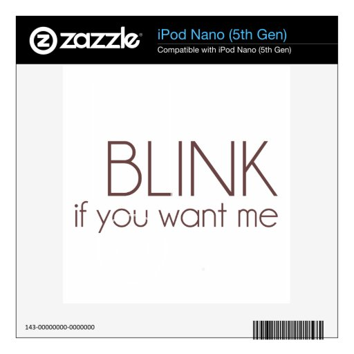 Blink If You Want Me iPod Nano 5G Decal