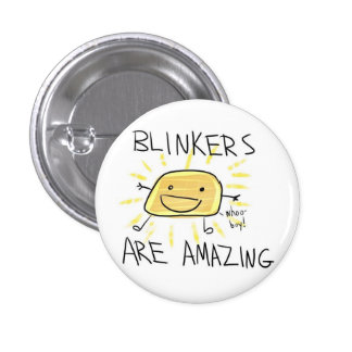 Blinkers Are Amazing 1 Inch Round Button